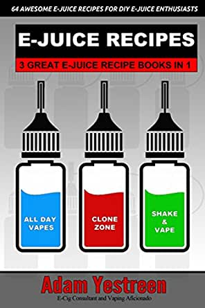 E-Juice Recipes: A Definitive Collection of 8 Awesome E-Juice Recipes: 8  Ebooks in 8 (All Day Vapes Book 8)