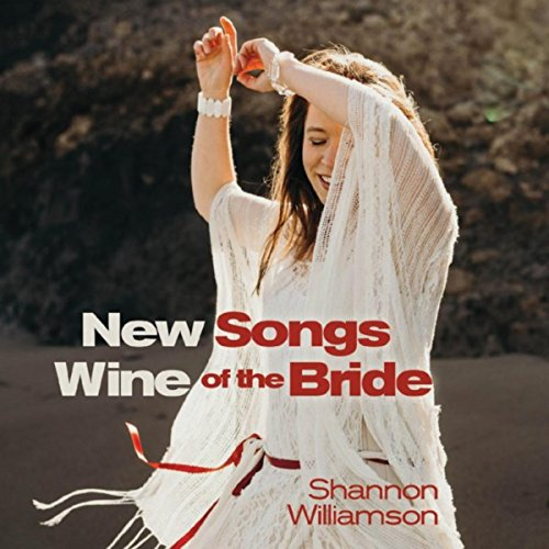 Shannon Williamson - New Wine: Songs of the Bride (2018)