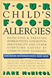 Your Child's Food Allergies, Jane McNicol, 047155801X