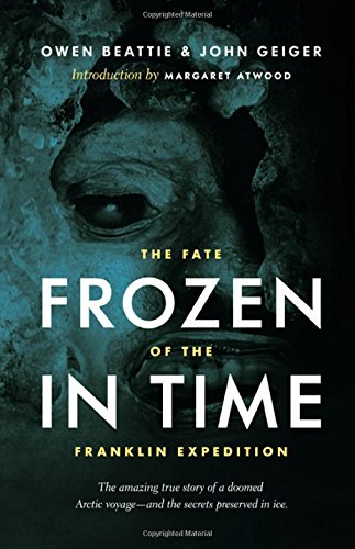 Frozen in Time: The Fate of the Franklin Expedition