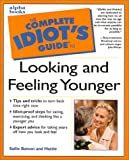 Complete Idiot's Guide to Looking and Feeling Younger, Hattie Wiener and Sallie Batson, 0028639235