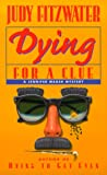 Dying for a Clue, Judy Fitzwater, 0449004260