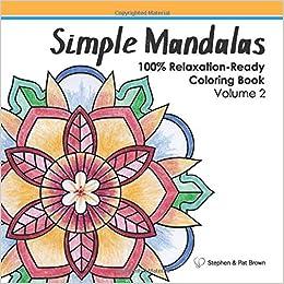 Amazon Com Simple Mandalas Coloring Book Volume 2 9781091484801 Brown Stephen Books