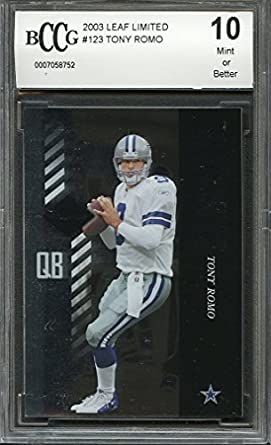 2003 leaf limited  123 TONY ROMO dallas cowboys rookie card BGS BCCG 10  Graded Card 3e806e71a