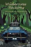 img - for Wilderness Beckons: An Alaskan Adventure book / textbook / text book