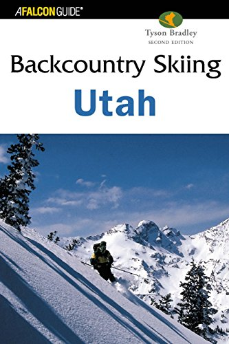 Backcountry Skiing Utah, 2nd (Backcountry Skiing Series) (Best Backcountry Skiing In Colorado)