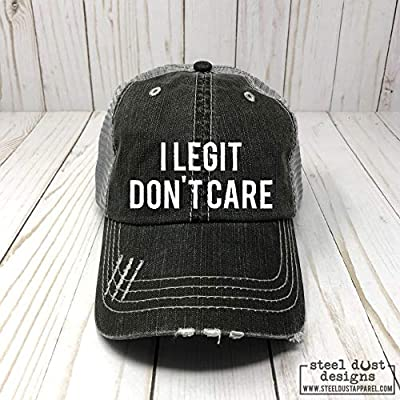 I Legit Don't Care Trucker Hat Baseball Cap Low Profile Distressed Sarcastic Funny Sayings