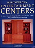Build Your Own Entertainment Center, Andy Schultz, 1558704361