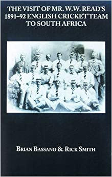 The Visit of Mr W W Read's 1891-92 English Cricket Team to South Africa