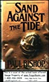 Sand Against the Tide, Paul Bishop, 0312931581
