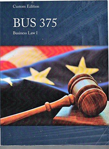 Custom Edition BUS 375, Business Law I, 13th Edition