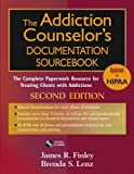 img - for The Addiction Counselor's Documentation Sourcebook: The Complete Paperwork Resource for Treating Clients with Addictions by James R. Finley (2005-01-26) book / textbook / text book