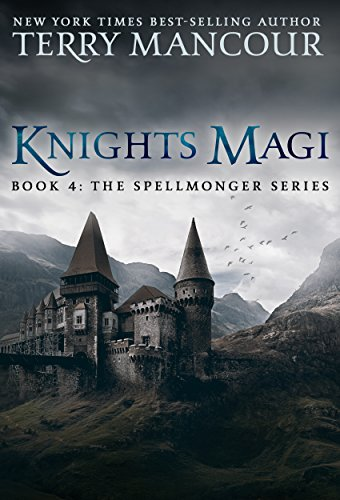 Knights Magi: Book Four Of The Spellmonger Series