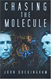 Chasing the Molecule, John Buckingham, 0750933453