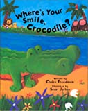 Where's Your Smile, Crocodile?, Claire Freedman, 1561452513
