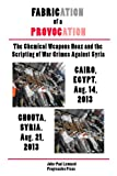 """In September 2013 the world seemed to be on the brink of war over an alleged chemical weapons attack by the Syrian army on its own people.Only a few dissenting voices, from Syria, Russia, and western alternative media, pointed out that the """"rebels"""" o..."""