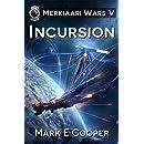 Incursion: Merkiaari Wars Book 5