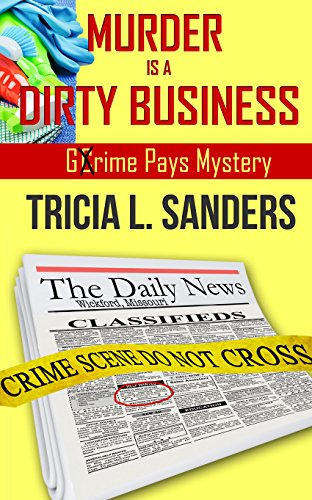 Murder is a dirty business kindle edition by tricia l sanders murder is a dirty business by sanders tricia l fandeluxe Choice Image