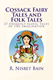 Cossack Fairy Tales and Folk Tales, R. Nisbet Bain, 1494815222
