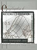Encyclopedia of Mathematics Education, Louise Grinstein and Sally I. Lipsey, 0415763681