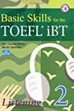 Basic Skills for the TOEFL iBT 2, Listening Book (with 3 Audio CDs, Transcripts, & Answer Key)