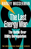 img - for The Last Energy War: The Battle over Utility Deregulation book / textbook / text book