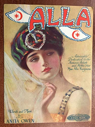 - ALLA (1920 Anita Owen SHEET MUSIC), pristine condition, dedicated to the Metro Star movies ALLA NAZIMOVA