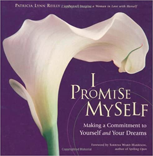 Book I Promise Myself: Making a Commitment to Yourself and Your Dreams by Patricia Lynn Reilly (2000-05-31)