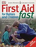 First Aid for Babies and Children Fast, Dorling Kindersley Publishing Staff, 0756619319