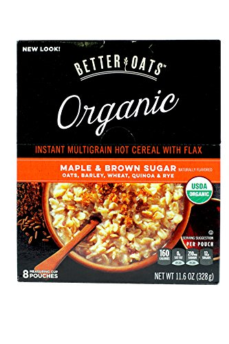 - Better Oats Raw Pure & Simple Organic Maple & Brown Sugar Instant Multigrain Hot Cereal with Flax 11.6 OZ (8 POUCHES)