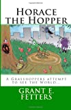 Horace the Hopper, Grant E. Fetters and Michael Cole, 1452869804