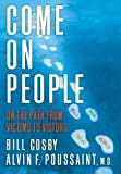 Come On People!: On The Path From Victims To Victors