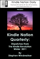 Kindle Nation Quarterly, Winter 2011: Dispatches from the Kindle Revolution