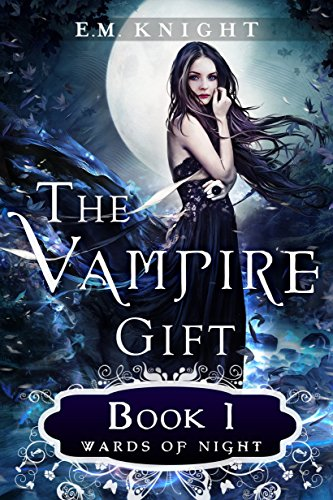 The Vampire Gift 1: Wards of Night by [Knight, E.M.]