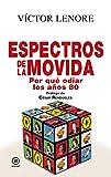 Espectros de la movida. Por qué odiar los 80 (Anverso nº 9) (Spanish Edition)
