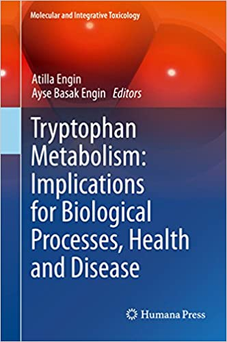 Tryptophan Metabolism: Implications for Biological Processes, Health and Disease (Molecular and Integrative Toxicology) 2015 Edition, Kindle Edition