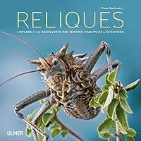 Reliques - Voyages à la découverte des témoins vivants de l'évolution
