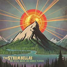 We Still Move On Dance Floors by Strumbellas (2014-09-09)