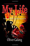 My Life: Gambling, Strippers, Bankruptcy, and Suicide, Oliver Galang, 1442173327