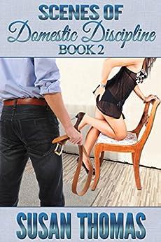 Scenes of Domestic Discipline: Book 2 (English Edition) de [Thomas, Susan]