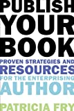 Publish Your Book, Patricia Fry and Joseph LoPiccolo, 158115884X