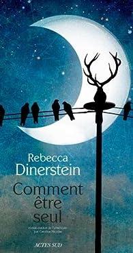 Comment être seul par Rebecca Dinerstein