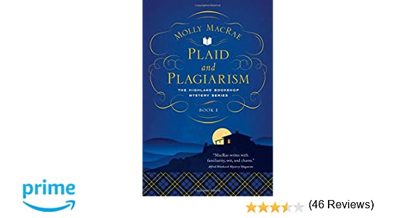 plaid and plagiarism the highland bookshop mystery series book  plaid and plagiarism the highland bookshop mystery series book 1 highland bookshop mysteries molly macrae 9781681772561 com books