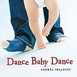 Dance Baby Dance, Andrea Spalding, 155469079X
