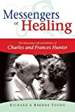 Messengers of Healing, Richard Young and Brenda Young, 1603741062