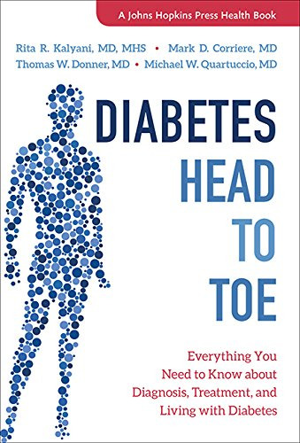Diabetes Head to Toe: Everything You Need to Know about Diagnosis, Treatment, and Living with Diabetes (A Johns Hopkins Press Health Book)