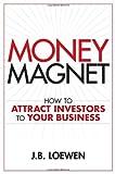 Money Magnet, J. B. Loewen, 0470155752