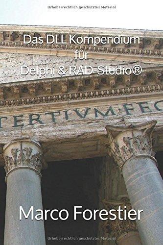 Das DLL Kompendium für Delphi & RAD-Studio®