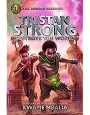 Tristan Strong Destroys the World (A Tristan Strong Novel, Book 2)