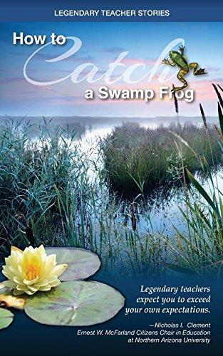 Legendary Teacher Stories: How to catch a swamp frog